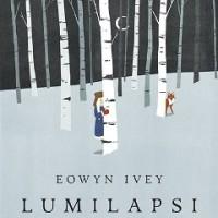 Eowyn Ivey: Lumilapsi