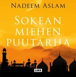 Nadeem Aslam: Sokean miehen puutarha