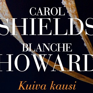 Carol Shields & Blanche Howard: Kuiva kausi