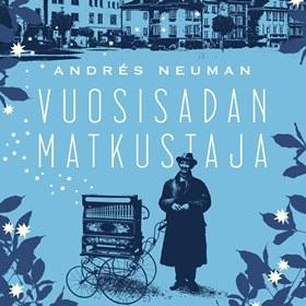 Andrés Neuman: Vuosisadan matkustaja