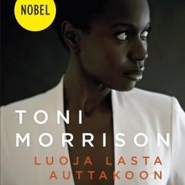 Toni Morrison: Luoja lasta auttakoon