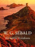W. G. Sebald Merkintöjä Korsikasta