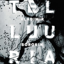 Vladimir Sorokin: Telluuria