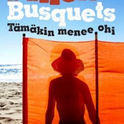 Milena Busquets: Tämäkin menee ohi