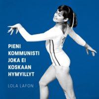 Lola Lafon: Pieni kommunisti joka ei koskaan hymyillyt