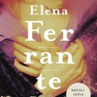 Elena Ferrante: Uuden nimen tarina. Nuoruus.