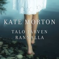 Kate Morton: Talo järven rannalla