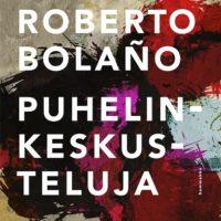 Roberto Bolaño: Puhelinkeskusteluja