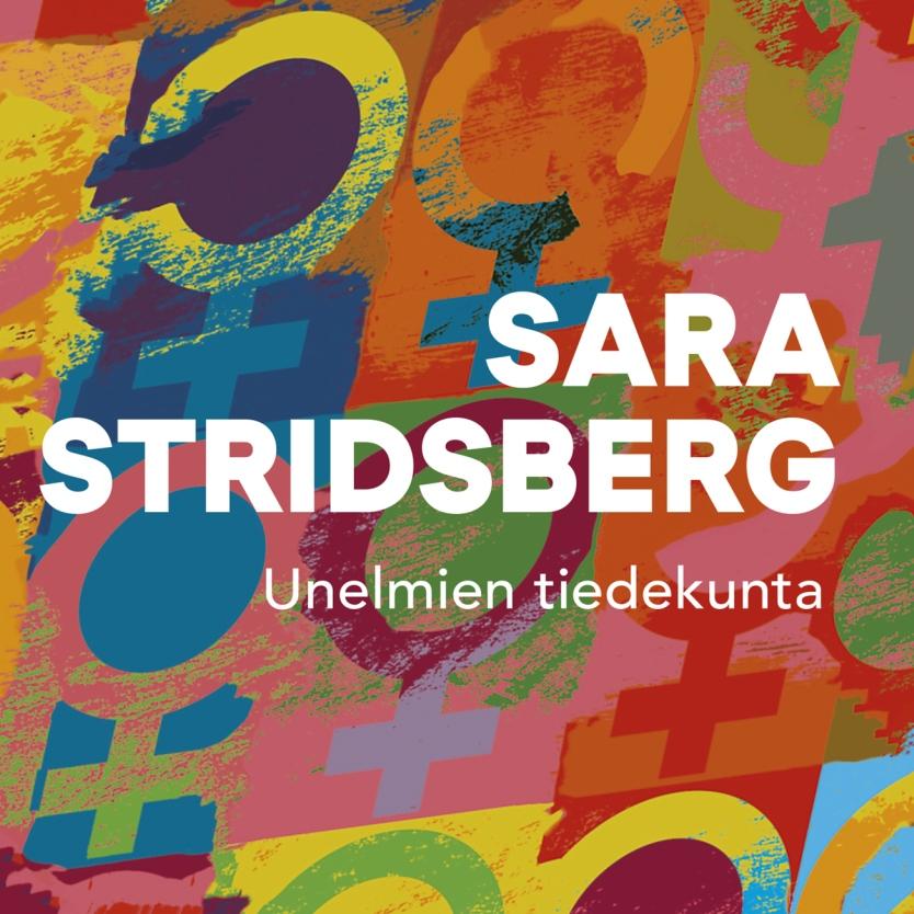 Sara Stridsberg: Unelmien tiedekunta. Lisäys seksuaaliteoriaan