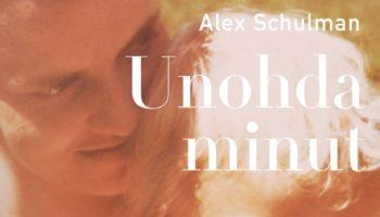 Alex Schulman: Unohda minut