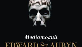 Edward St Aubyn: Mediamoguli