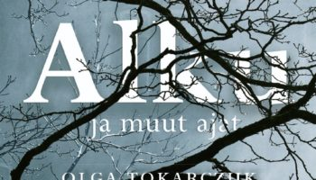 Olga Tokarczuk: Alku ja muut ajat