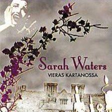 Sarah Waters: Vieras kartanossa