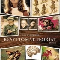 Pola Oloixarac:Kesyttömät teoriat