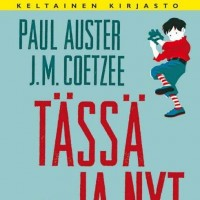 Auster, Coetzee: Tässä ja nyt