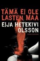 Eija Hetekivi Olsson: Tämä ei ole lasten maa