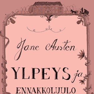 Jane Austen: Ylpeys ja ennakkoluulo 2