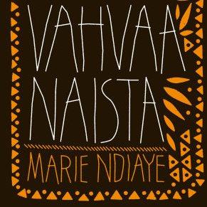 Marie NDiaye: Kolme vahvaa naista.