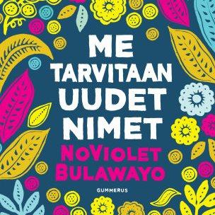 NoViolet Bulawayo: Me tarvitaan uudet nimet