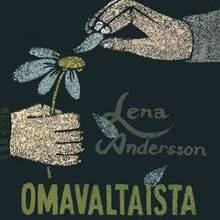 Lena Andersson: Omavaltaista menettelyä – Romaani rakkaudesta