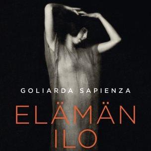 Goliarda Sapienza: Elämän ilo