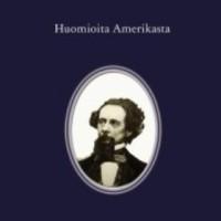 Charles Dickens: Huomioita Amerikasta