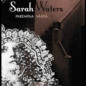 Sarah Waters, Parempaa väkeä