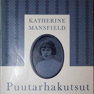 Katherine Mansfield: Puutarhakutsut