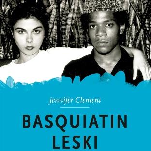 Jennifer Clement: Basquiatin leski