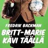 Fredrick Backman:Britt-Marie kävi täällä