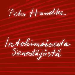 Peter Handke: Intohimoisesta sienestäjästä