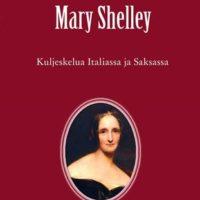 Mary Shelley: Kuljeskelua Italiassa ja Saksassa