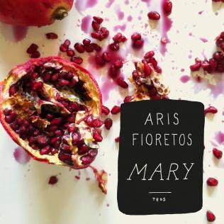 Aris Fioretos: Mary