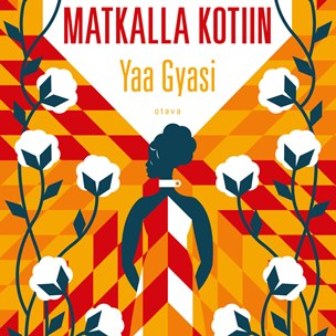 Yaa Gyasi: Matkalla kotiin