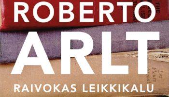 Roberto Arlt: Raivokas leikkikalu