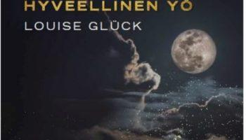Louise Glück: Uskollinen ja hyveellinen yö