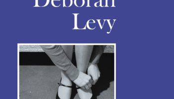 Deborah Levy: Mitä en halua tietää